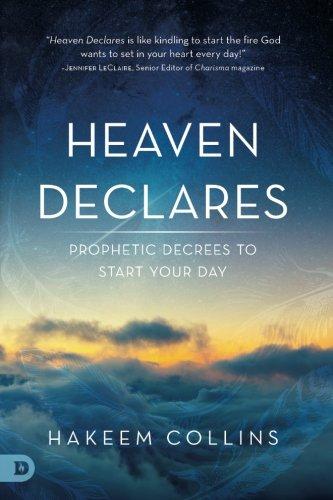 Download Heaven Declares: Prophetic Decrees to Start Your Day pdf epub