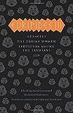 Greek Tragedies 3: Euripides III: Heracles, The Trojan Women, Iphigenia among the Taurians, Ion
