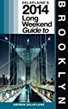 Delaplaine's 2014 Long Weekend Guide to Brooklyn, Andrew Delaplaine, 1492879746