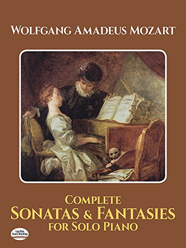 Complete Sonatas and Fantasies for Solo Piano (Dover Music for Piano)