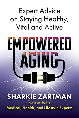 Expert Healthy (Empowered Aging: Expert Advice on Staying Healthy, Vital and Active)