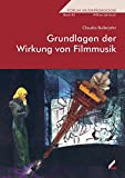 Grundlagen der Wirkung von Filmmusik (Wißner-Lehrbuch, Band 43)