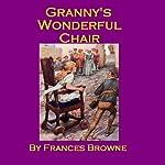 Granny's Wonderful Chair   Frances Browne