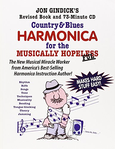 (Country & Blues Harmonica for the Musically Hopeless: Revised Book and 73-Minute CD)