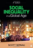 Social Inequality in a Global Age, Scott R. Sernau, 145220540X