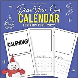 Kids Calendar 2022.Draw Your Own Calendar For Kids 2020 2022 A 2 Year Wall Calendar For Kids Books Ltd Sd 9781676179795 Amazon Com Books