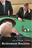 Retirement Roulette, Edwin M. Bridges and Brian D. Bridges, 0595435157