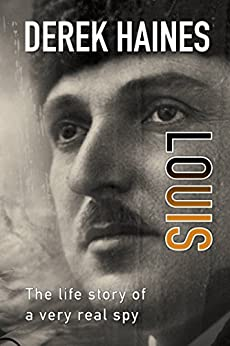 Louis: The Life of a Real Spy by [Haines, Derek]
