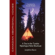 A Tea in the Tundra / Nipishapui Nete Mushuat