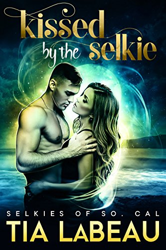 Kissed by the Selkie (Selkies of So. Cal Book 1)