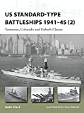US Standard-type Battleships 1941–45 (2): Tennessee, Colorado and Unbuilt Classes (New Vanguard)