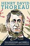 Henry David Thoreau: Waldgänger und Rebell. Eine Biographie (suhrkamp taschenbuch)