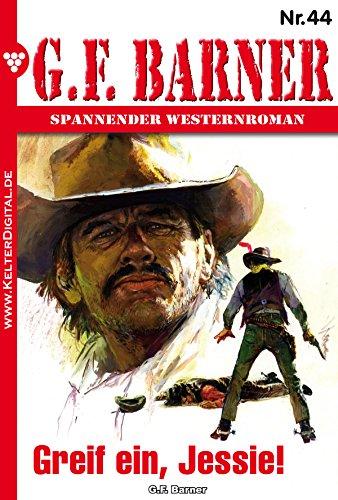 G.F. Barner 44 - Western: Greif ein, Jesse! (German Edition)