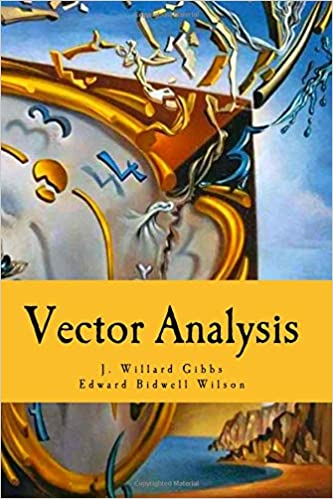 A Text-Book for the Use of Students of Mathematics and Physics Vector Analysis
