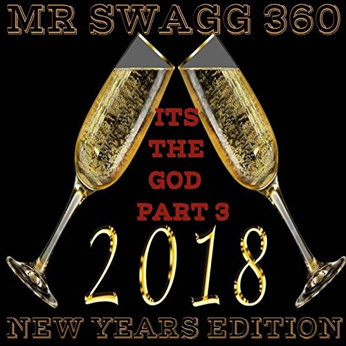 Its the God Part 3 (2018 New Years Edition) [Explicit]