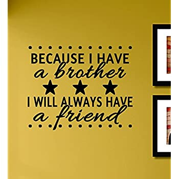 Amazoncom Because I Have A Brother I Always Have A Friend Vinyl