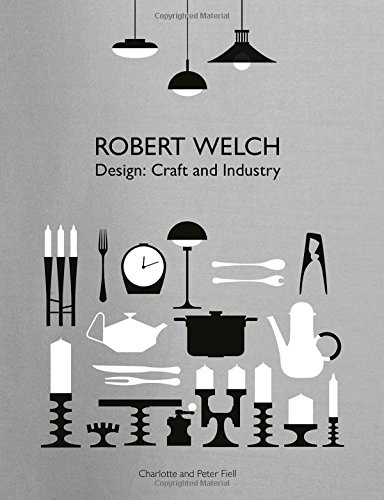 Robert Welch: Design: Craft and Industry