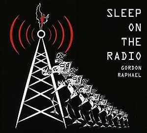 Sleep On The Radio: Gordon Raphael: Amazon.es: Música