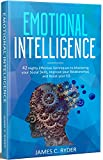 Emotional Intelligence: 42 Highly Effective Techniques to Mastering your Social Skills, Improve your Relationships & Boost your EQ: (Social skills, NLP, … Language, Anger Management, Communication)