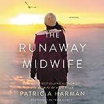 The Runaway Midwife: A Novel | Patricia Harman