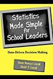 Statistics Made Simple for School Leaders: Data-Driven Decision Making (Scarecrow Education Book) by Susan Rovezzi Carroll (2002-12-01)