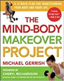 The Mind-Body Makeover Project, Michael Gerrish, 0071425284