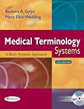 img - for Medical Terminology Systems (Text Only): A Body Systems Approach (Gylys, Medical Terminology Systems) by Barbara A. Gylys MEd CMA-A (AAMA) (2009-03-25) book / textbook / text book