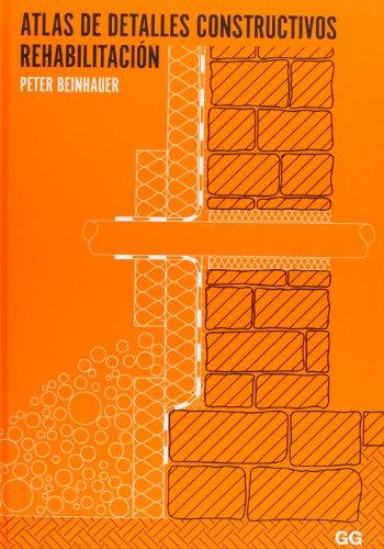 Descargar Libro Atlas De Detalles Constructivos. Rehabilitación Peter Beinhauer