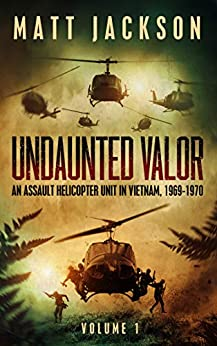 Undaunted Valor: An Assault Helicopter Unit in Vietnam by [Jackson, Colonel Matt]