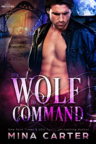 Her Wolf to Command (Paranormal Protection Agency Book 4)