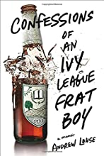 Confessions of an Ivy League Frat Boy: A Memoir