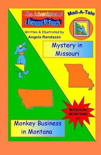 Missouri/Montana:Mystery in Missouri/Monkey Business in Montana (McPooch Mail-A-Tale) (Volume 13) PDF
