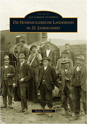 Die Hohenzollerische Landesbahn im 20. Jahrhundert