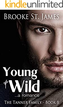 Young & Wild: A Romance (Tanner Family Book 8)