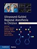 Ultrasound-Guided Regional Anesthesia in Children : A Practical Guide, , 1107098777