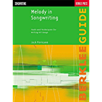Melody in Songwriting: Tools and Techniques for Writing Hit Songs (Berklee Guide) book cover