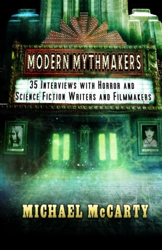 Modern Mythmakers: 35 Interviews with Horror & Science Fiction Writers and Filmmakers
