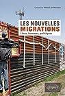 Les Nouvelles Migrations Lieux Hommes Politiques par Wihtol de Wenden