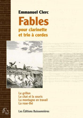 Price comparison product image Fables pour Clarinette et Trio a Cordes,  Partitions d'Emmanuel Clerc