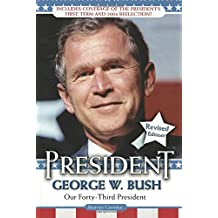 President George W. Bush: Our Forty-third President