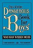 Das kleine Dangerous Book for Boys: Was man wissen muss
