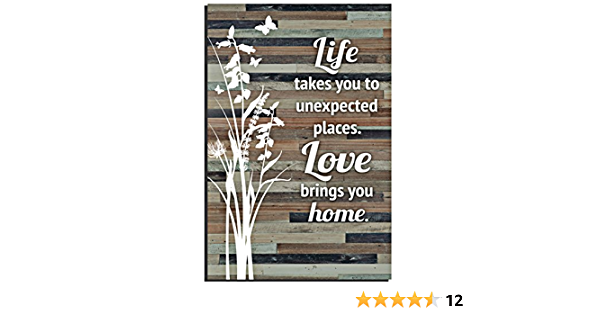Amazon Com Life Love Wood Plaque Inspiring Quotes 6x9 Inch Durable And Rustic Vertical Wall And Tabletop Art Decoration With Easel And Hanging Hook Life Takes You To Unexpected Places Love