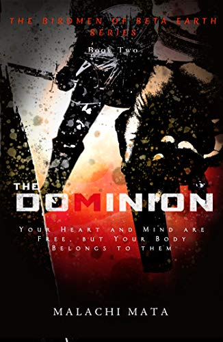 The Dominion: The Action and Adventure Continues in this Science Fiction Fantasy Novel (The Birdmen of Beta Earth Book 2)