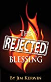 The Rejected Blessing, Jim Kerwin, 0988266725