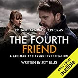 The Fourth Friend: A Jackman and Evans Thriller