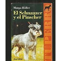 El Schnauzer y El Pinscher (Spanish Edition)