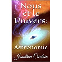 Nous et le Univers:: Astronomie (French Edition)