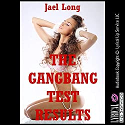The Gangbang Test Results
