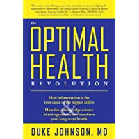The Optimal Health Revolution: How Inflammation Is the Root Cause of the Biggest...