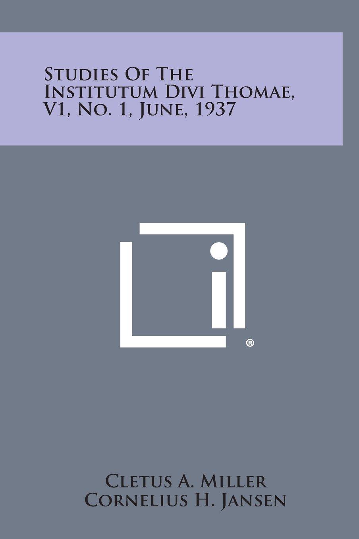 Read Online Studies of the Institutum Divi Thomae, V1, No. 1, June, 1937 pdf epub